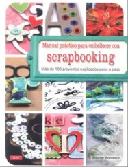 MANUAL PRACTICO PARA EMBELLECER CON SCRAPBOOKING