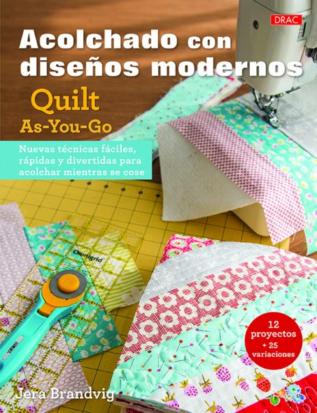 ACOLCHADO CON DISEÑOS MODERNOS – QUILS AS-YOU-GO